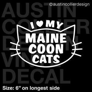 I LOVE MY MAINE COON CATS Vinyl Decal Car Truck Window Laptop - Custom vinyl decals maine