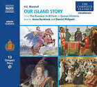 Our Island Story by H. E. Marshall (CD-Audio, 2008)