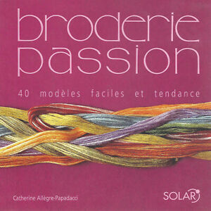 BRODERIE PASSION - 238 pages - PATRONS ET GABARITS - LIVRE NEUF