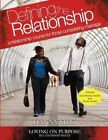 Defining The Relationship a Relationship Course for Those Considering Marriage