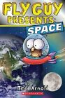 Fly Guy Presents: Space by Tedd Arnold (Paperback / softback, 2013)