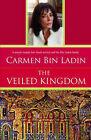 Veiled Kingdom by Carmen Bin Laden (Paperback, 2004)