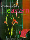 Contemporary Eastern: Interiors from the Orient by Alice Whately (Hardback, 2000)