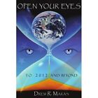 Open Your Eyes to 2012 and Beyond 9781438982441 by Drew Ryan Maras Paperback