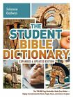 The Student Bible Dictionary Expanded and Updated Edition by Johnnie Godwin