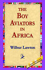 The Boy Aviators in Africa by Wilbur Lawton (Hardback, 2006)