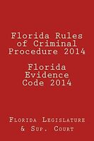 Florida Rules Of Criminal Procedure 2014 Florida Evidence Code 2014 By Florida L on Sale