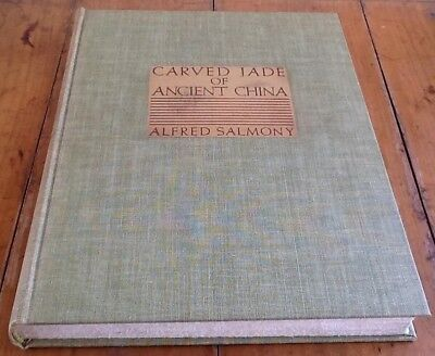 Carved Jade Of Ancient China 1938 Alfred Salmony RARE
