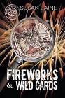 Fireworks & Wild Cards by Susan Laine (Paperback / softback, 2015)