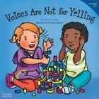 Voices are Not for Yelling by Elizabeth Verdick (Paperback, 2015)