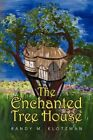 Enchanted Tree House 9781436351065 by Randy M Klotzman Hardback