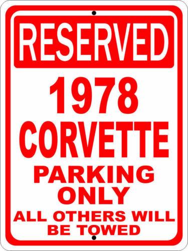 """Corvette 1978 78 Chevrolet Novelty Reserved Parking Street Sign 12/""""X18/"""" Aluminum"""