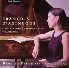 Fran‡ois D'Agincour: Complete Works for Harpsichord, Vol. 2 (CD, Jun-2006, Quill Classics)