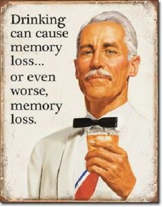 DRINKING-MAY-CAUSE-MEMORY-LOSS-Collectible-Metal-Tin-Sign-12x16-made-in-USA-1975