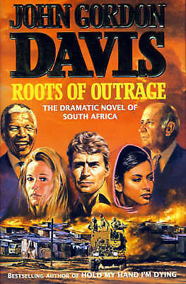 Davis, John G. .. Roots of Outrage ; The Dramatic Novel of South Africa