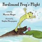Ferdinand Frog's Flight by Marvin Mayer (Paperback / softback, 2011)