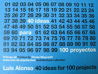 40 Ideas For 100 Projects Luis Alonso Spanish Architecture Building Design