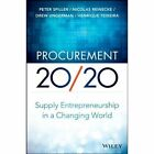 Procurement 20/20: Supply Entrepreneurship in a Changing World by Nicolas Reinecke, Henrique Teixeira, Peter Spiller, Drew Ungerman (Hardback, 2014)