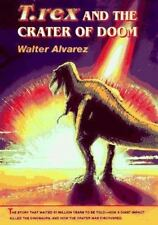 T. rex and the Crater of Doom by Walter Alvarez (1997, Hardcover)