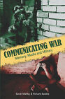 Communicating War: Memory, Media and Military by arima publishing (Paperback, 2007)