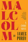 Malcolm: A Comic Novel by James Purdy (Paperback, 2015)