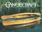 Canoecraft: An Illustrated Guide to Fine Woodstrip Construction by Ted Moores (Paperback, 2001)