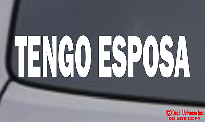 TENGO ESPOSA Vinyl Decal Sticker Window Wall Bumper Car Funny Spanish Novia Wife