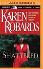 Shattered by Karen Robards (CD-Audio, 2015)