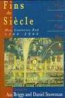 Fins de Siecle: How Centuries End, 1400-200 by Daniel Snowman, Asa Briggs (Paperback, 2000)