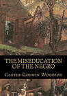The Miseducation of the Negro by Carter Godwin Woodson (Paperback / softback)