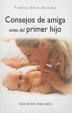 Consejos de amiga antes del primer hijo (Spanish Edition)
