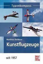 Kunstflugzeuge seit 1957 Typenkompass von Matthias Dolderer (2013, Taschenbuch)