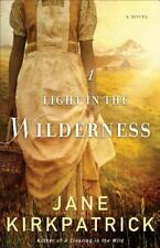 A Light in the Wilderness : A Novel by Jane Kirkpatrick (2014, Trade Paperback)