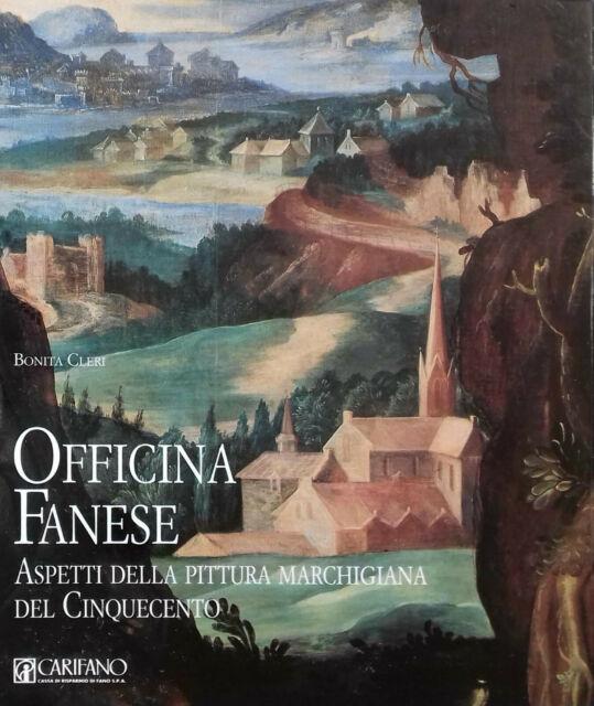 Officina Fanese. Aspetti della pittura marchigiana del Cinquecento