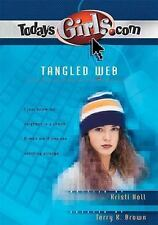 Tangled Web (Todaysgirls.com Book 3) Today's Girls - Holt / Brown PB