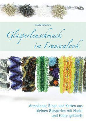 Glasperlenschmuck im Fransenlook von Claudia Schumann (2010, Geheftet)