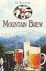 Mountain Brew: A Guide to Colorado's Breweries by Ed Sealover (Paperback / softback, 2011)