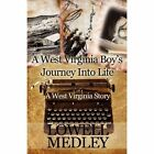 West Virginia Boy's Journey Into Life 9781456003265 by Lowell Medley Paperback