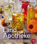 Land-Apotheke von Erika Dittmeier-Ditzel und Christine Weidenweber (2016, Taschenbuch)