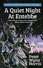 A Quiet Night at Entebbe by Peter Wynn Norris (Paperback, 2013)