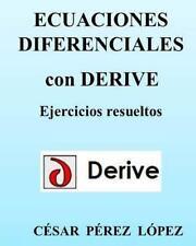 Ecuaciones Diferenciales con DERIVE. Ejercicios Resueltos by Cesar Lopez...
