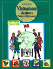 Vietnamese Children's Picture Dictionary: English-Vietnamese/ Vietnamese-English by Hippocrene Books Inc.,U.S. (Paperback, 2006)