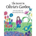 Secret in Olivia's Garden 9781468552225 by Kaitlin Longo Paperback