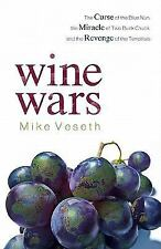 Wine Wars: The Curse of the Blue Nun, the Miracle of Two Buck Chuck, and the Rev