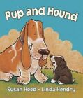 Pup and Hound 9781554538188 by Susan Hood Board Book