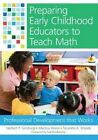Preparing Early Childhood Educators to Teach Math: Professional Development That Works by Brookes Publishing Co (Paperback, 2014)