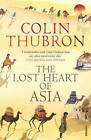 The Lost Heart of Asia by Colin Thubron (Paperback, 2004)