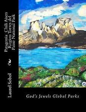 National and Global Parks: Patagonia Chili Aisen Region Torres Del Paine...