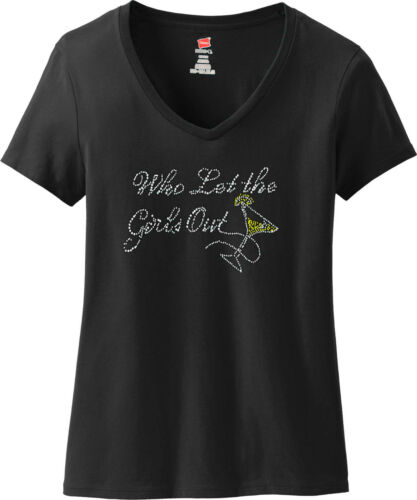 Ladies Rhinestone V Neck Funny Cocktails Who Let the Girls Out Small to 3XL