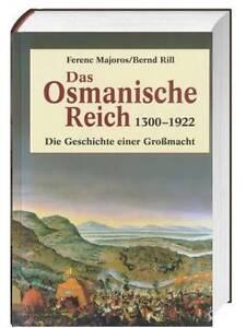 Majoros-Das-Osmanische-Reich-1300-1922-Die-Geschichte-einer-Grossmacht-HC